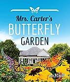 Mrs. Carter's Butterfly Garden by Steve Rich