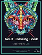 Adult Coloring Book: Stress Relieving Cats…