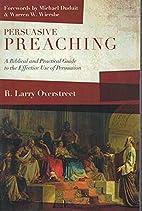 Persuasive Preaching: A Biblical and…