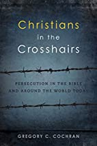 Christians in the Crosshairs: Persecution in…
