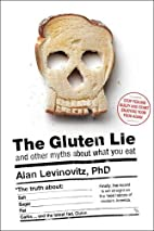 The Gluten Lie: And Other Myths About What…