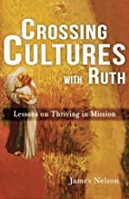 Crossing Cultures with Ruth: Lessons on…