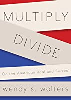 Multiply/Divide: On the American Real and…