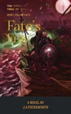 Fate's Fray, Volume 1 of 2 (The Story of…