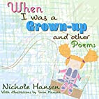 When I Was a Grownup by Nichole Hansen