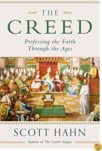 TThe Creed: Professing the Faith Through the Ages