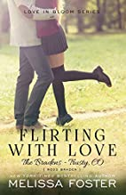 Flirting with Love (Love in Bloom, #18; The…