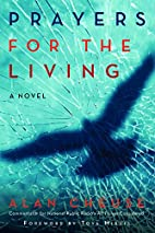 Prayers for the Living: A Novel by Alan…