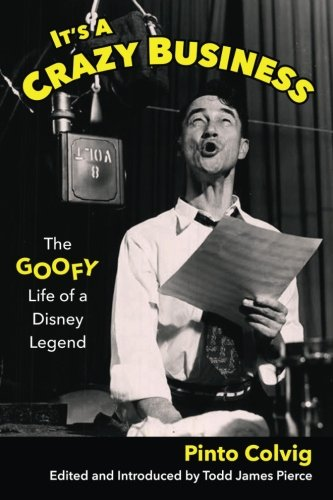 its-a-crazy-business-the-goofy-life-of-a-disney-legend