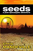 Seeds: a post-apocalytic adventure by Chris…