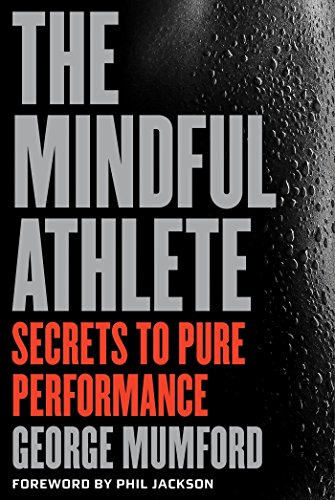 the-mindful-athlete-secrets-to-pure-performance