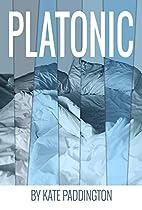 Platonic by Kate Paddington