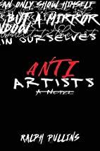Antiartists by Ralph Pullins