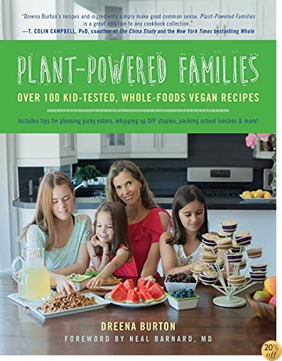 TPlant-Powered Families: Over 100 Kid-Tested, Whole-Foods Vegan Recipes