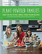 Plant-Powered Families: Over 100 Kid-Tested,…