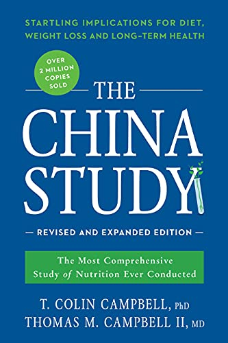the-china-study-revised-and-expanded-edition-the-most-comprehensive-study-of-nutrition-ever-conducted-and-the-startling-implications-for-diet-weight-loss-and-long-term-health