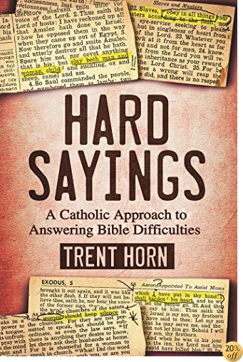 THard Sayings: A Catholic Approach to Answering Bible Difficulties