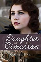 Daughter of the Cimarron by Samuel Hall