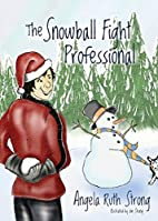 The Snowball Fight Professional by Angela…