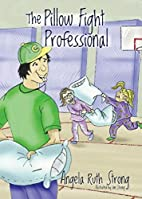 The Pillow Fight Professional by Angela Ruth…