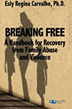 Breaking Free: A Handbook for Recovery from…