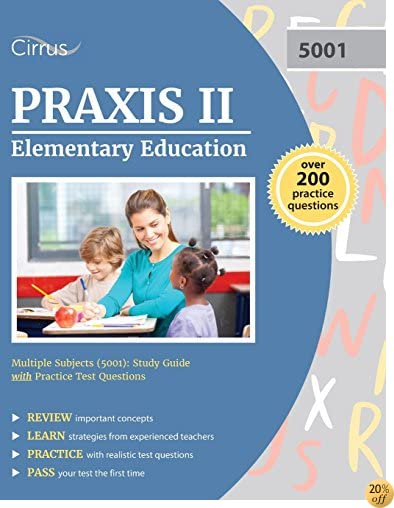 TPraxis II Elementary Education Multiple Subjects (5001): Study Guide with Practice Test Questions