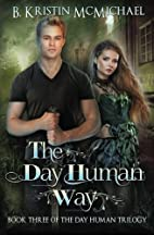 The Day Human Way (The Day Human Trilogy)…