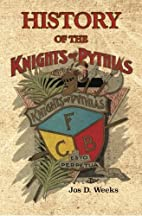 History of the Knights of Pythias by Jos D.…