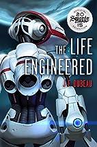 The Life Engineered (World Engineered) by…