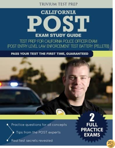 TCalifornia POST Exam Study Guide: Test Prep for California Police Officer Exam (Post Entry-Level Law Enforcement Test Battery (PELLETB))