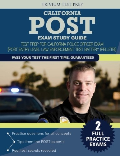 california-post-exam-study-guide-test-prep-for-california-police-officer-exam-post-entry-level-law-enforcement-test-battery-pelletb