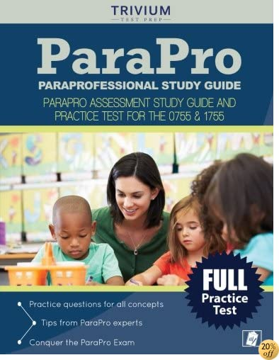 TParaprofessional Study Guide: Parapro Assessment Study Guide and Practice Test for the 0755 & 1755