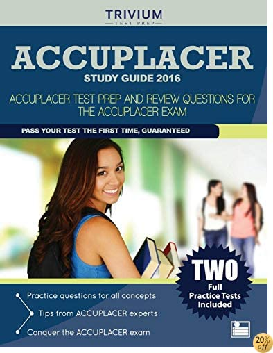TACCUPLACER Study Guide 2016: ACCUPLACER Test Prep and Review Questions for the ACCUPLACER Exam