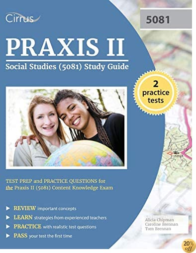 TPraxis II Social Studies (5081) Study Guide: Test Prep and Practice Questions for the Praxis II (5081) Content Knowledge Exam