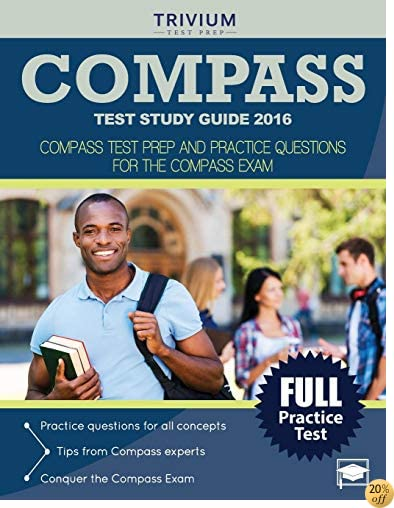 TCOMPASS Test Study Guide 2016: COMPASS Test Prep and Practice Questions for the COMPASS Exam