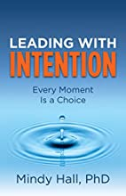 Leading with Intention: Every Moment Is a…