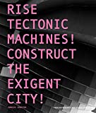 Marcus Shaffer: Rise Tectonic Machines!: Construct the Exigent City!