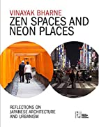 Zen Spaces & Neon Places: Reflections on…