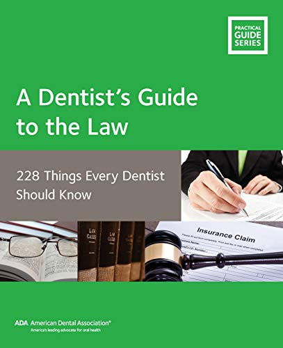 a-dentists-guide-to-the-law-228-things-every-dentist-should-know