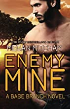 Enemy Mine (The Base Branch Series Book 1)…