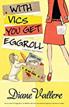 With Vics You Get Eggroll by Diane Vallere