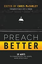 Preach Better: 10 Ways to Communicate the…