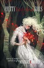 Pretty Little Dead Girls: A Novel of Murder…