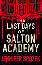 The Last Days of Salton Academy by Jennifer…