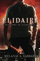 Elidaire: The Tome of Knowledge (Volume 1)…