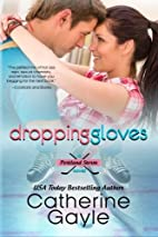 Dropping Gloves by Catherine Gayle