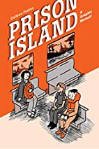 Prison Island: A Graphic Memoir by Colleen…