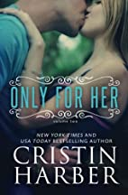 Only for Her (Only, #2) by Cristin Harber
