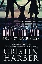 Only Forever (Volume 4) by Cristin Harber