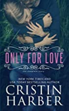 Only for Love by Cristin Harber